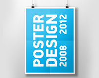 Poster Design 2008 - 2012