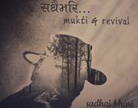 Sadhai Bhari : Mukti & Revival