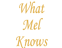 Advice Columnist - What Mel Knows Blog