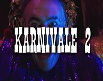 KARNIVALE 2