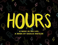 Hours: A Week in the Life- Illustrated Book Design