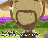 The Making of Mr. Ernie Makes a Farm
