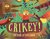 Crikey! The story of Steve Irwin