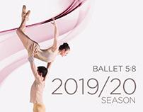 Ballet 5:8 2019/20 Season