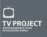 TV PROJECT. An ethnographic study in the digital world.