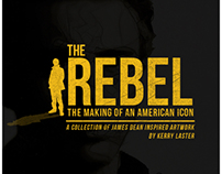 The Rebel: The Making of An American Icon