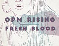 OPM RISING: Fresh Blood