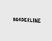 BORDERLINE / Rotoscoping exp. / 1°