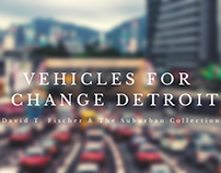 Vehicles for Change Detroit | David T. Fischer
