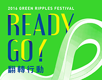 2016 Green Ripples Festival - READY GO !