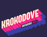 Krokodove, First Showcase
