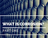 What is Corrosion? Part One