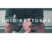 ENIO KERTUSHA | Video