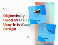 Objectively Good Practice UI Design