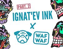 IGNAT'EV INK x WAF-WAF 2.0