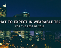 What To Expect in Wearable Tech for the Rest of 2017