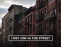 I MET HIM IN THE STREET