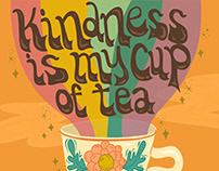 Kindess is my cup of tea
