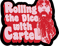 Rolling the Dice with Cartel Logo, 2016
