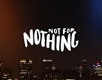 Not for Nothing