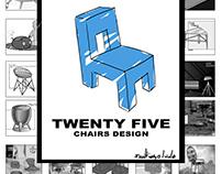 TWENTY FIVE CHAIRS DESIGN