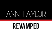 Ann Taylor Revamped (Mock Brand Relaunch)