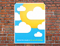 Poster 'Behind the clouds is the sun still shining.'