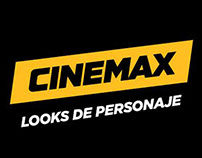 Cinemax - Look de Personaje