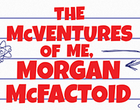 The McVentures of Me, Morgan McFactoid- Sky Pony Press