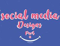 Social Media Designs PART Il