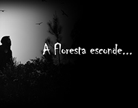 A Floresta esconde... / The forest hides ...