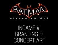 BATMAN: ARKHAM KNIGHT // INGAME BRANDING /CONCEPTS