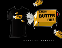 Damn,BUTTER FLIES!