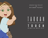 Tarkan-  TOUCH Animation Music Clip