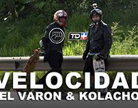 VELOCIDAD: EL VARON & COLACHO - Ep. #03