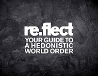 re.flect – your guide to a hedonistic world order