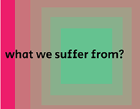 What We Suffer From - Visual Story Telling