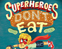 Superheroes Don't Eat Veggie Burgers
