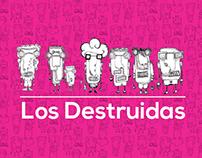 Los Destruidas