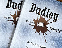 Dudley and The Mud Monster, children's chapter book