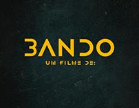 Bando - Um filme de: