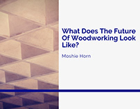 What Does The Future Of Woodworking Look Like?