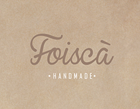 Foiscà handmade