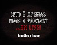 Isto é Apenas Mais 1 Podcast... Em Live - Podcast Brand