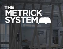 The Metrick System