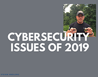 Steven Andiloro   Cybersecurity Issues of 2019