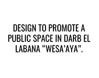 [Competition Entry] Revitalizing Darb El Labana.