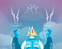 """""""It's my fucking princess"""""""