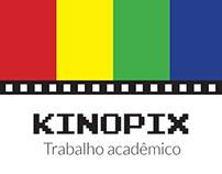 Kinopix - Pixel + Cinema (Trabalho pessoal acadêmico)