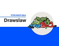 STREAMER Q&A: Drawslaw
